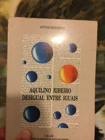 Aquilino Ribeiro - Desigual Entre Iguais | de António Silva
