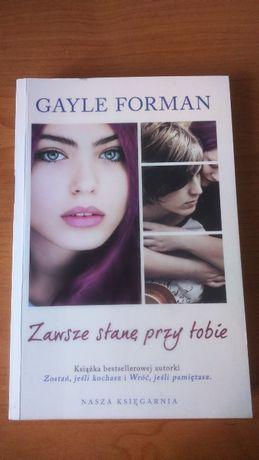 Sprzedam książkę Zawsze stanę przy Tobie Gayle Forman