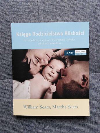 Księga Rodzicielstwa Bliskości William i Martha Sears