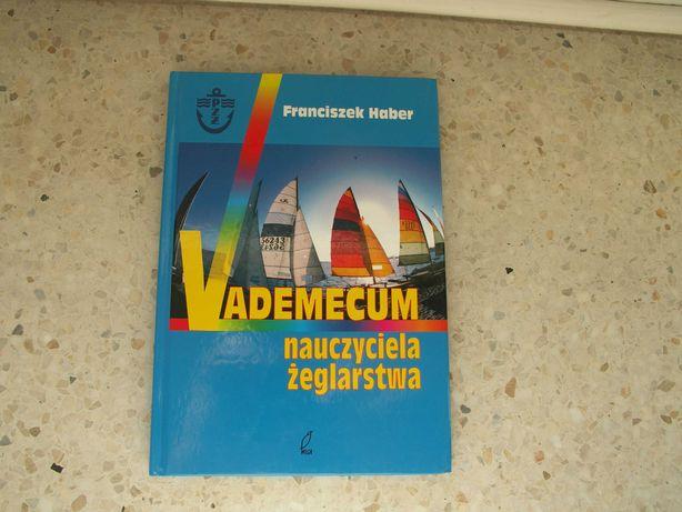 VADEMECUM Nauczyciela Żeglarstwa, autor: Franciszek Haber