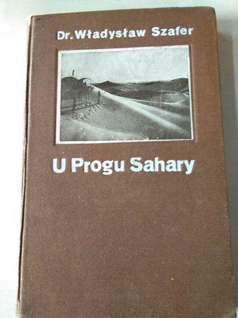 U progu Sahary - W. Szafer