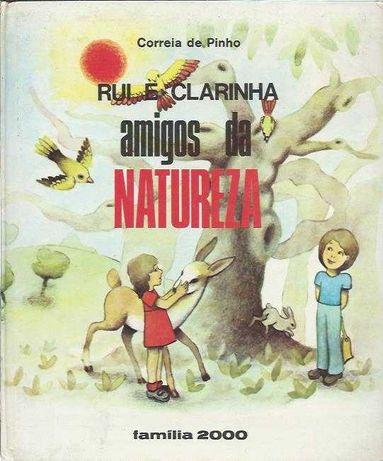Rui e Clarinha – Amigos da natureza-Correia de Pinho, Á. Pecegueiro
