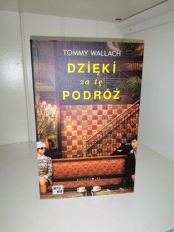 Dzięki za tę podróż Tommy Wallach