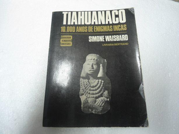 Tiahuanaco-10000 Anos de Enigmas Incas de Simone Waisbard