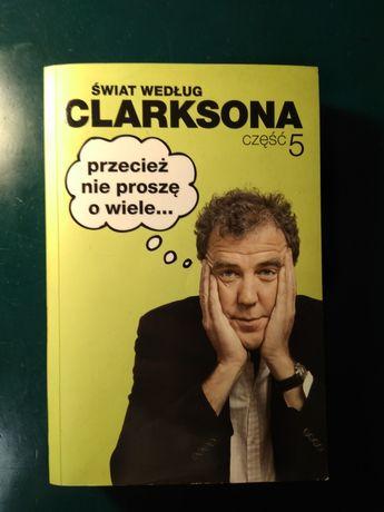 Książka Świat według Clarksona 5. Przecież nie proszę o wiele?