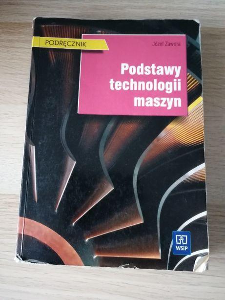 Podstawy Technologii Maszyn - Józef Zawora
