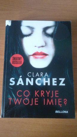 Sprzedam książkę Co kryje Twoje imię? Clara Sanchez