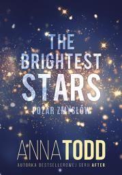 zn The Brightest Stars. Pożar zmysłów Autor: Anna Todd