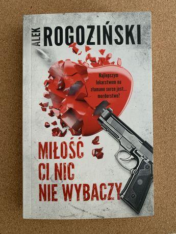Miłość ci nic nie wybaczy Alek Rogoziński