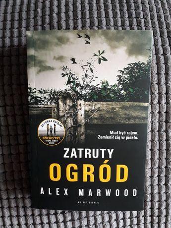 """Zatruty ogród"" Alex Marwood"
