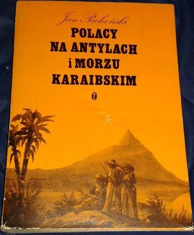 Polacy na Antylach i morzu karaibskim - Jan Pachoński