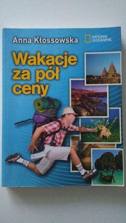 Wakacje za pół ceny, Anna Kłossowska, National Geographic, przewodnik