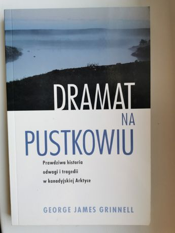 George James Grinnell - Dramat na pustkowiu