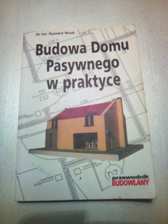 Budowa domu pasywnego w praktyce - Wnuk