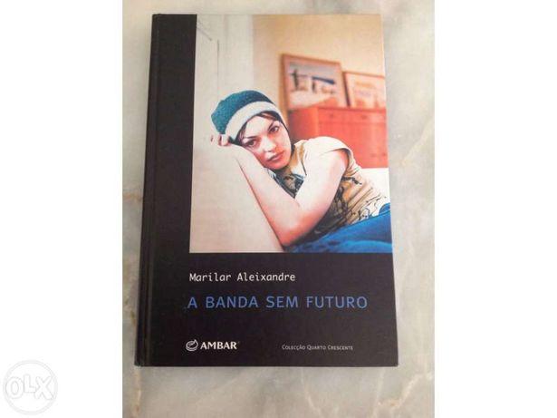 "Livro ""A banda sem futuro"" - Marilar Aleixandre"
