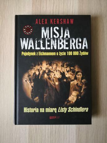 Alex Kershaw - Misja Wallenberga. Pojedynek z Eichmannem o życie
