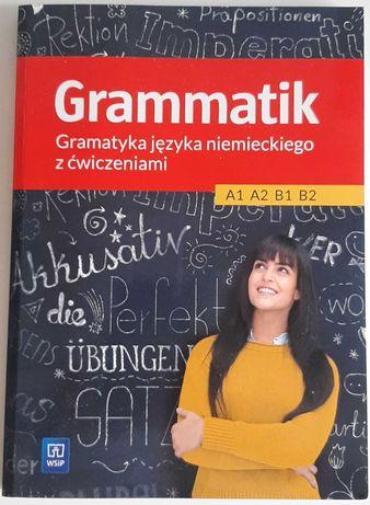 Grammatik. Gramatyka języka niemieckiego z ćwiczeniami A1/A2/B1/B2
