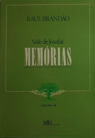 Vale de Josafat (Memórias / Volume III) /  Raul Brandão