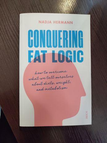 Книга на английском Conquering fat logic о здоровье и ожирение