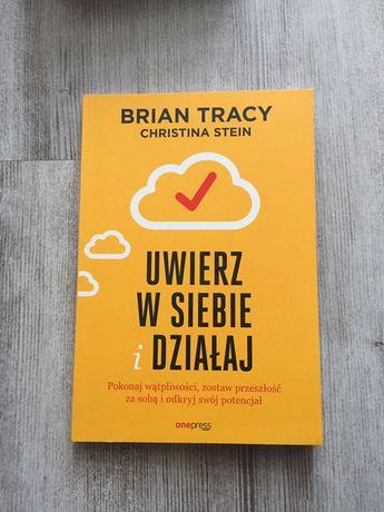 Uwierz w siebie i działaj Brian Tracy Christina Stein