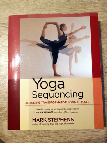 Yoga Sequencing, designing transformative yoga classes