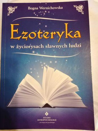 Ezoteryka w życiorysach sławnych ludzi Bogna Wernichowska