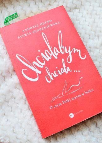 Książka Chciałabym, chciała... O czym Polki marzą w łóżku
