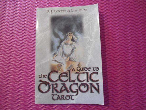 A Guide to the Celtic Dragon Tarot de D.J. Conway & Lisa Hunt
