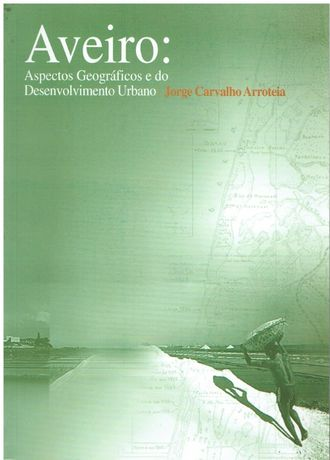 5770 Aveiro: Aspectos Geográficos e do Desenvolvimento Urbano de Jorg
