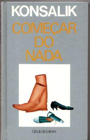 Livro Konsalik - 'Começar do Nada'.