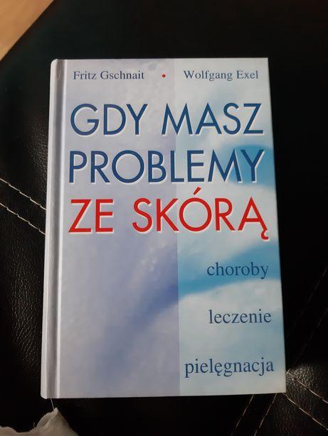 Gdy Masz Problemy ze Skórą F.Gschnait i W.Exel