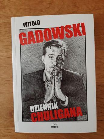 Dziennik chuligana - Witold Gadowski