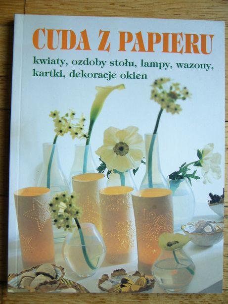 Cuda z papieru kwiaty, ozdoby stołu, lampy, wazony, kartki, dekoracje
