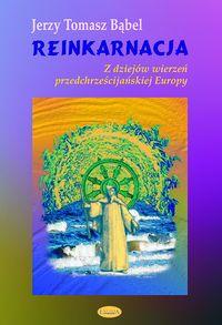 """""""Reinkarnacja Z dziejów wierzeń przedchrześcijańskiej Europy"""""""