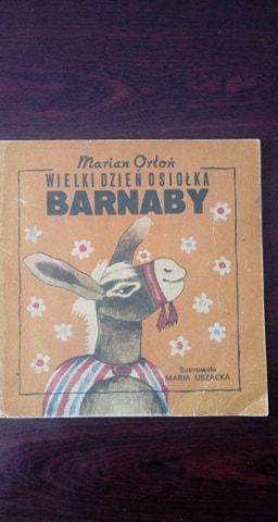 Wielki dzień osiołka Barnaby Marian Orłoń