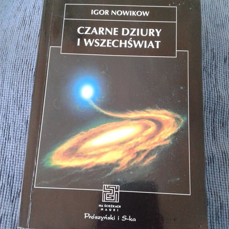 Czarne dziury i wszechświat - Igor Nowikow