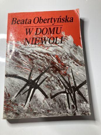 """Książka Beata Obertyńska """"W domu niewoli"""""""