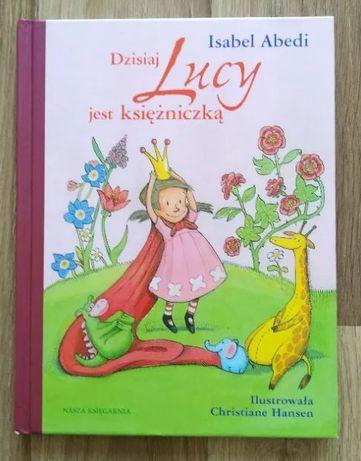książka Dzisiaj Lucy jest księżniczką Isabel Abedi
