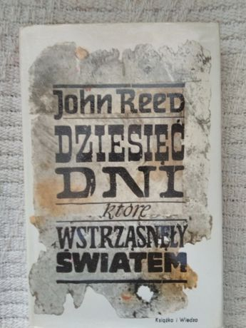 Dziesięć dni , które wstrząsnęły światem - J. Reed