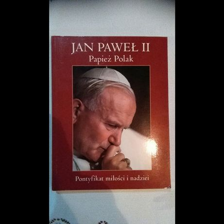 Jan Paweł II pontyfikat miłości i nadziei