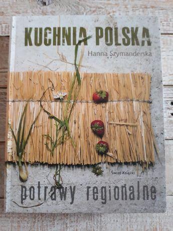 Kuchnia Polska.Potrawy regionalne. Hanna Szymanderska