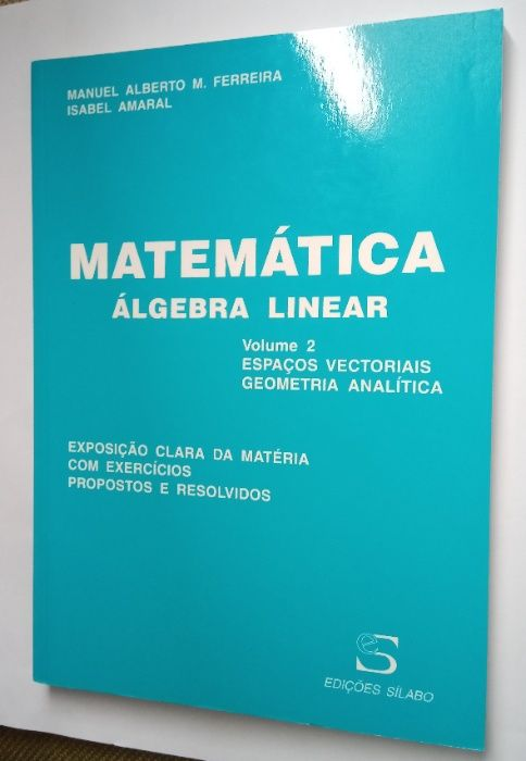 Álgebra Linear Vol 2, de Manuel Alberto M. Ferreira - NOVO Condeixa-A-Velha E Condeixa-A-Nova - imagem 1