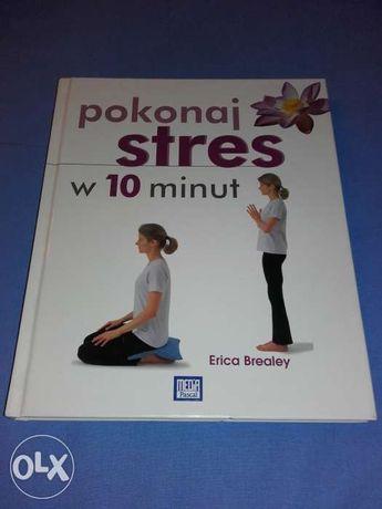 """Książka dla kobiet:""""Pokonaj stres w 10 minut"""""""