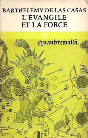 L'évangile et la force_Bartolomé de Las Casas_Éditions du Cerf