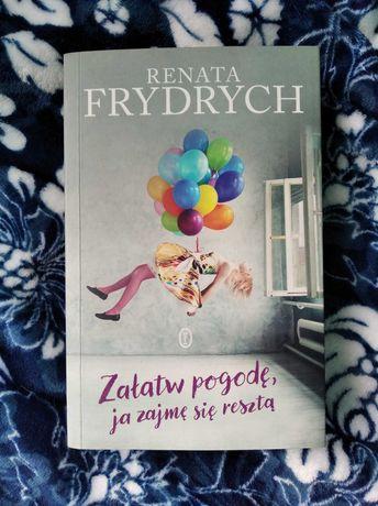 """""""Załatw pogodę, ja zajmę się resztą"""" Renata Frydrych"""