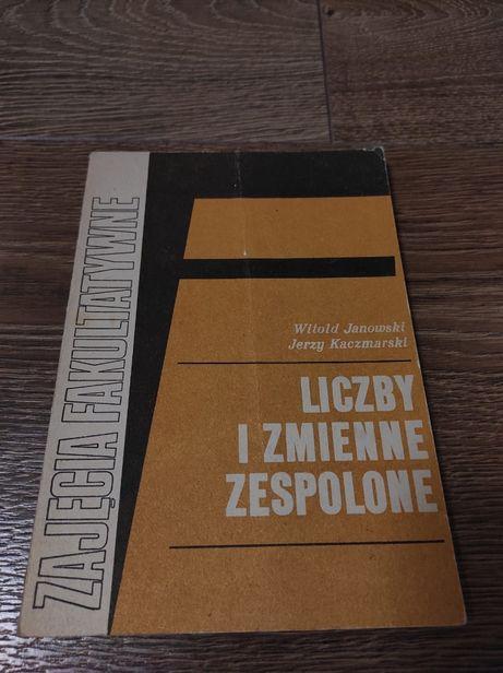 Liczby zmienne i zespolone – W. Janowski, J. Kaczmarski