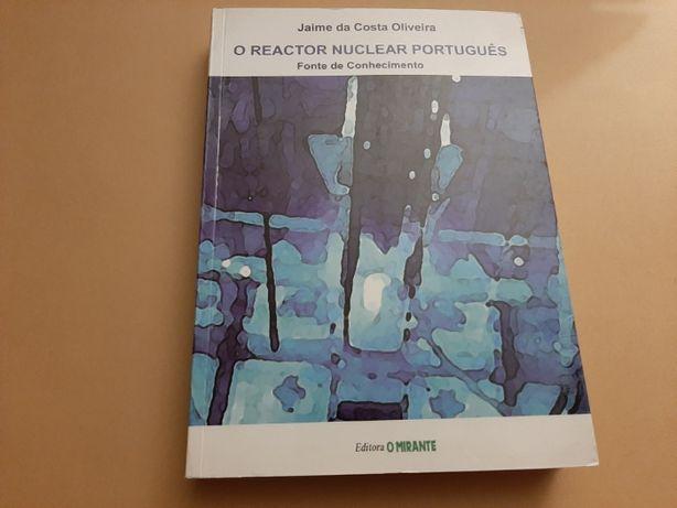 O Reactor Nuclear Português- Fonte de Conhecimento/Jaime C.Oliveira