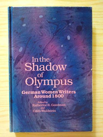 In the Shadow of Olympus. Немецкие писательницы 18-19 веков