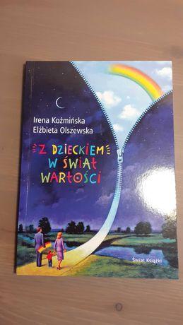 Z dzieckiem w świat wartości Irena Koźmińska, Elżbieta Olszewska