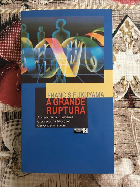 A Grande Ruptura, Francis Fukuyama